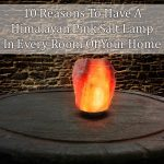 10-reasons-to-have-a-himalayan-salt-lamp-in-every-room-of-your-home